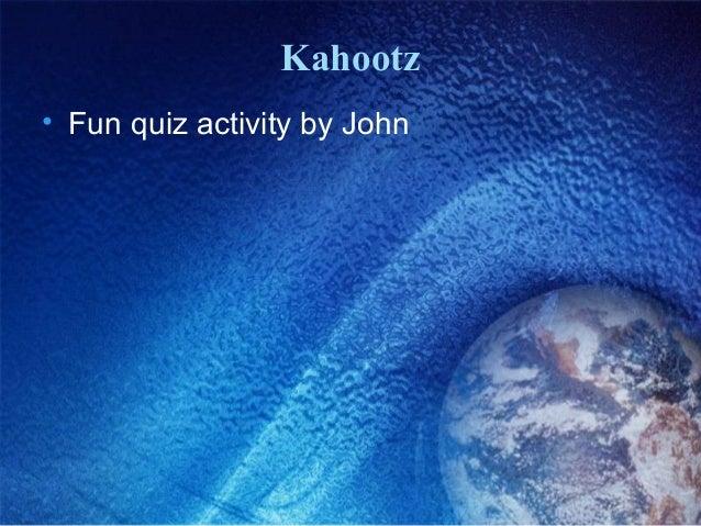 Kahootz • Fun quiz activity by John