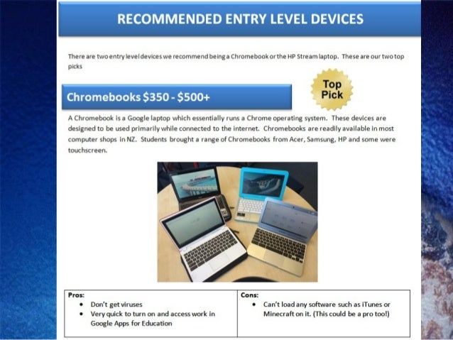 Minimum Device Requirements • Battery Life – 5-6 hours to get through a school day without recharging • Weight – Light eno...