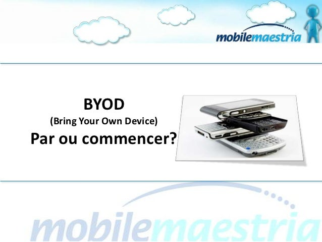 BYOD  (Bring Your Own Device)Par ou commencer?