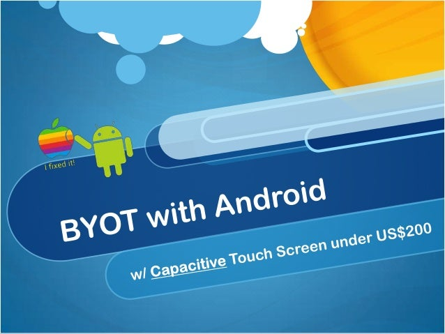 Overview The simple way to BYOT The harder way