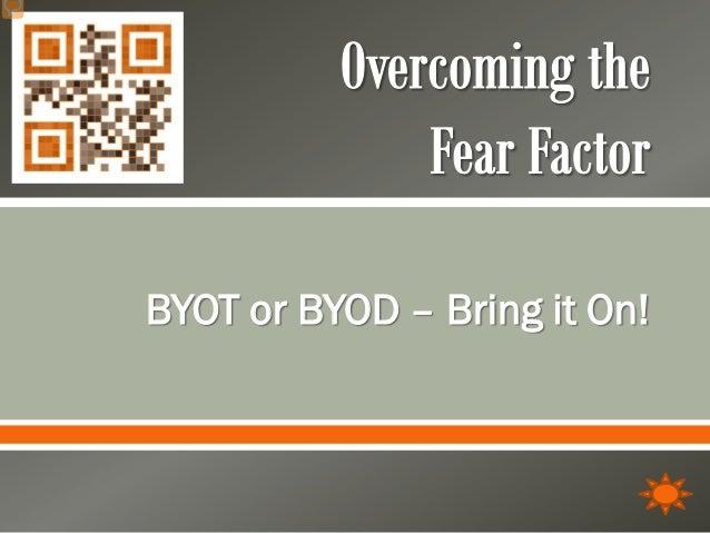 BYOT or BYOD – Bring it On!