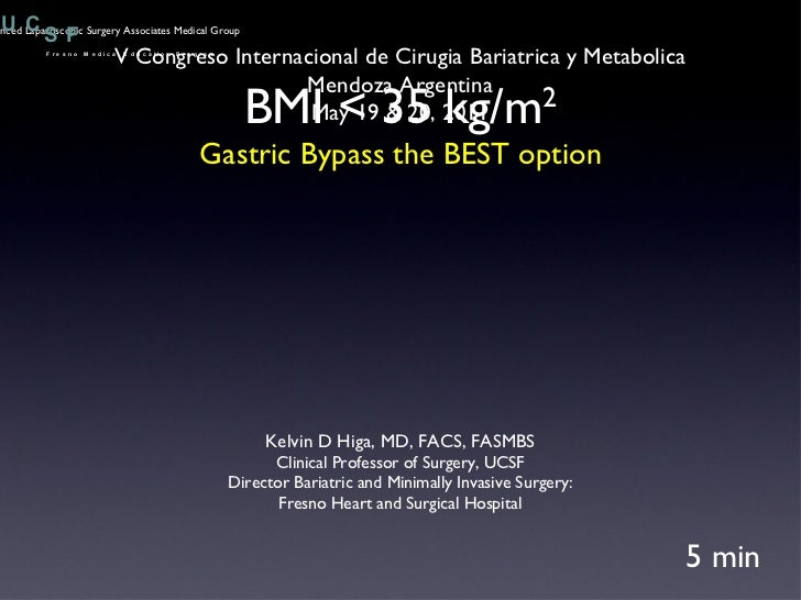 BMI < 35 kg/m 2 Gastric Bypass the BEST option 5 min V Congreso Internacional de Cirugia Bariatrica y Metabolica Mendoza A...