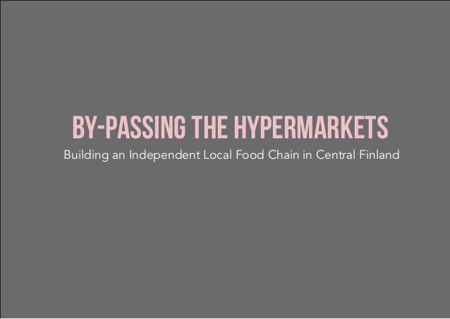 By-passing the Hypermarkets Building an Independent Local Food Chain in Central Finland