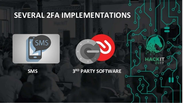 SEVERAL 2FA IMPLEMENTATIONS SMS 3RD PARTY SOFTWARE