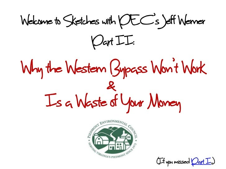 Welcome to Sketches with PEC'sJeff Werner                 Part II:Why the Western Bypass Won't Work               &    Is ...