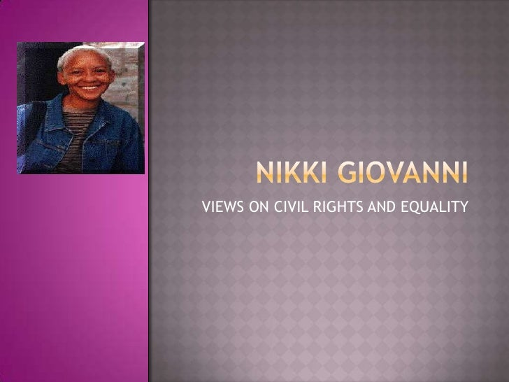 NIKKI GIOVANNI<br />VIEWS ON CIVIL RIGHTS AND EQUALITY<br />