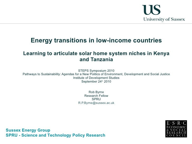 Energy transitions in low-income countries Learning to articulate solar home system niches in Kenya and Tanzania STEPS Sym...