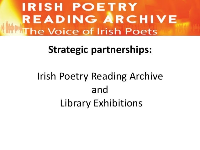 Strategic partnerships: Irish Poetry Reading Archive and Library Exhibitions