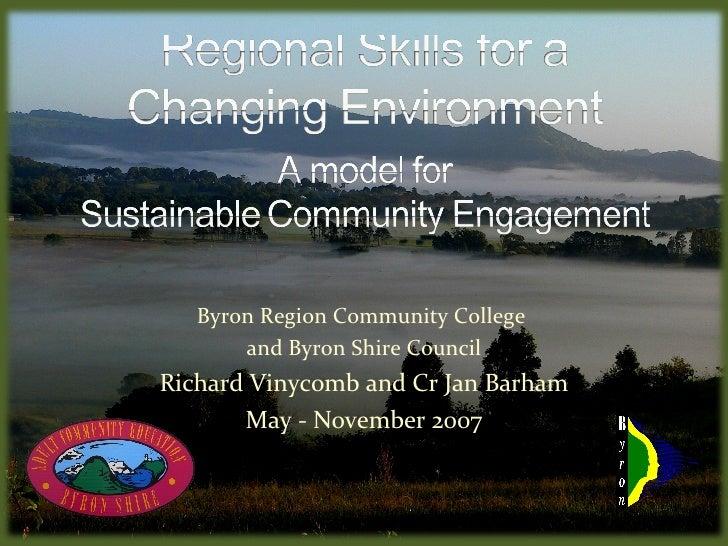 Byron Region Community College        and Byron Shire Council Richard Vinycomb and Cr Jan Barham        May - November 2007