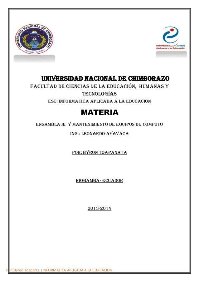 Universidad Nacional de Chimborazo Facultad de Ciencias de la Educación, Humanas y Tecnologías ESC: INFORMATICA APLICADA A...