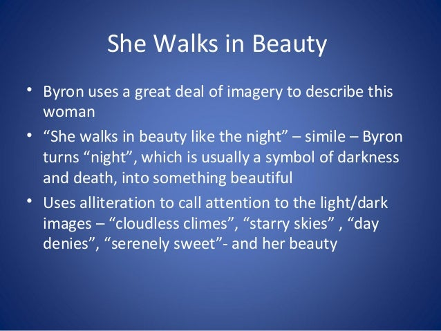 she walk in the beauty ''she walks in beauty'' poet -- find potential answers to this crossword clue at crosswordnexuscom.