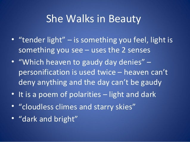an analysis of george byrons poem she walks in beauty Byron has been one of those poets who have left an everlasting mark in the history of english literature poetry she walks in beauty by lord byron is an ode to a lady which the poet saw lord byron she walks in beauty analysis she walks in beauty by george gordan,, lord byron.