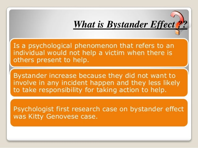 a research on the experiments on the social psychology phenomenon the bystander effect