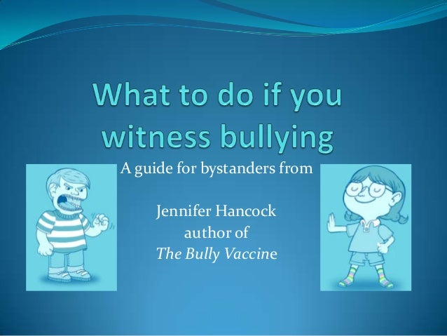 A guide for bystanders fromJennifer Hancockauthor ofThe Bully Vaccine