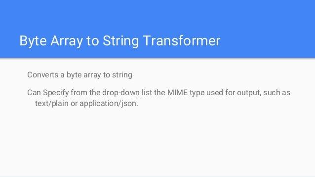Byte array to string transformer