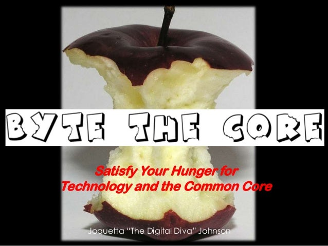 """Satisfy Your Hunger for Technology and the Common Core Joquetta """"The Digital Diva"""" Johnson"""