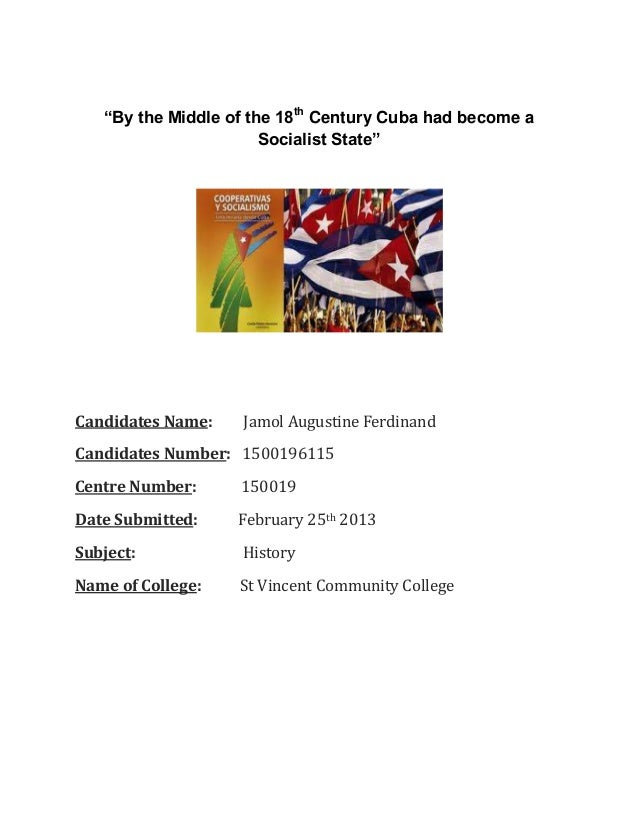 """""""By the Middle of the 18th Century Cuba had become a                       Socialist State""""Candidates Name:   Jamol August..."""