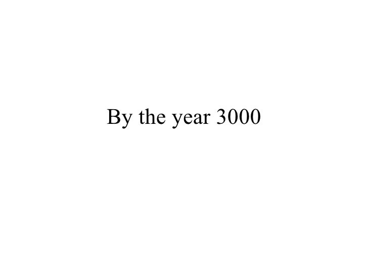 By the year 3000