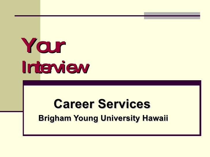 Your Interview Career Services   Brigham Young University Hawaii