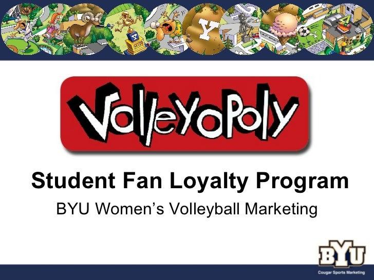 Student Fan Loyalty Program  BYU Women's Volleyball Marketing