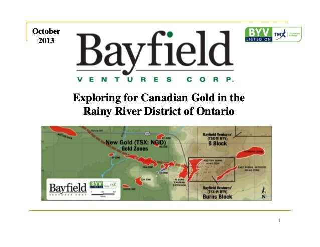 October 2013  Exploring for Canadian Gold in the Rainy River District of Ontario  1