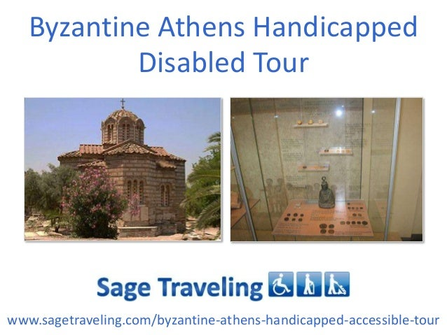 Byzantine Athens Handicapped Disabled Tour www.sagetraveling.com/byzantine-athens-handicapped-accessible-tour