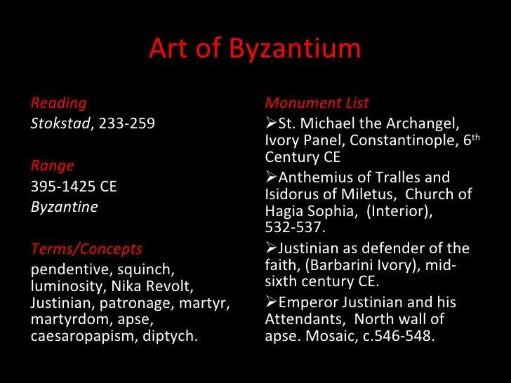 Art of Byzantium <ul><li>Reading </li></ul><ul><li>Stokstad , 233-259 </li></ul><ul><li>Range </li></ul><ul><li>395-1425 C...