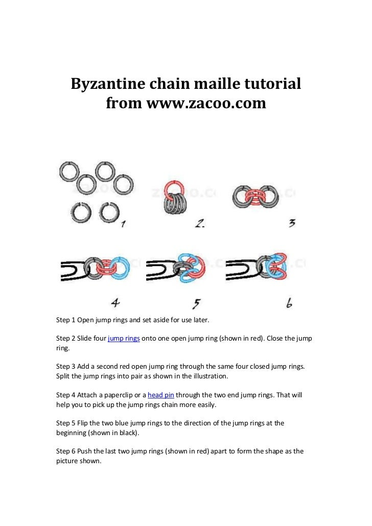 Byzantine chain maille tutorial        from www.zacoo.comStep 1 Open jump rings and set aside for use later.Step 2 Slide f...
