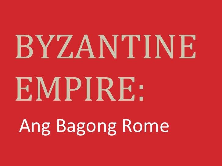 BYZANTINEEMPIRE:Ang Bagong Rome