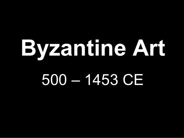 Byzantine Art 500 – 1453 CE