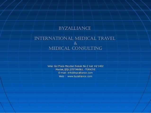 ByzAlliAnceByzAlliAnce internAtionAl MedicAl trAvelinternAtionAl MedicAl trAvel && MedicAl consultingMedicAl consulting Ve...