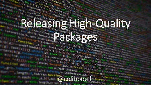 @colinodell Releasing High-Quality Packages @colinodell