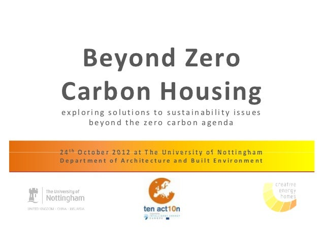 Beyond ZeroCarbon Housingexploring solutions to sustainability issues     beyond the zero carbon agenda2 4 th O c t o b e ...