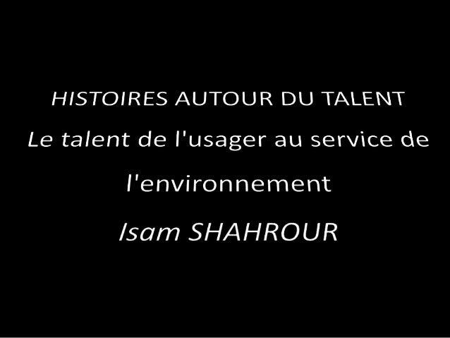 Talents : Aptitudes à … Peuvent être stimulés, développés Comment les développer au service de notre environnement ?