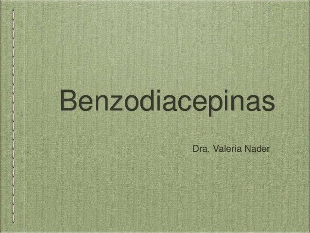 Benzodiacepinas Dra. Valeria Nader