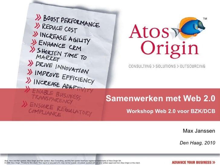 Samenwerken met Web 2.0 Workshop Web 2.0 voor BZK/DCB Max Janssen Den Haag, 2010