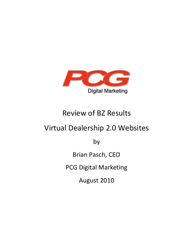 Review of BZ Results   Virtual Dealership 2.0 Websites  by  Brian Pasch, CEO  PCG Digital Marketing  A...