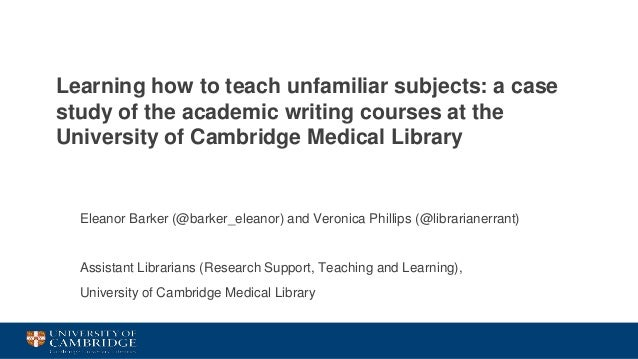 Learning how to teach unfamiliar subjects: a case study of the academic writing courses at the University of Cambridge Med...