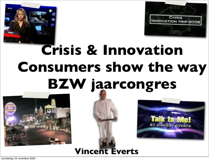 Crisis & Innovation             Consumers show the way                BZW jaarcongres                                 Vinc...