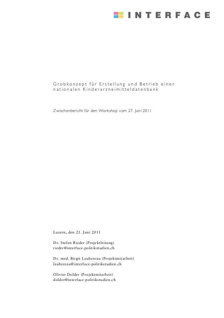 Grobkonzept für Erstellung und Betrieb einernationalen KinderarzneimitteldatenbankZwischenbericht für den Workshop vom 27....