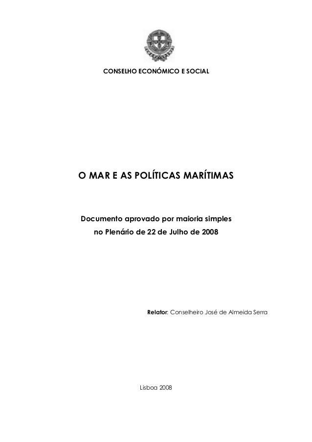 CONSELHO ECONÓMICO E SOCIAL O MAR E AS POLÍTICAS MARÍTIMAS Documento aprovado por maioria simples no Plenário de 22 de Jul...