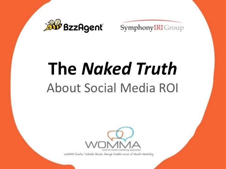 The Naked TruthAbout Social Media ROI<br />