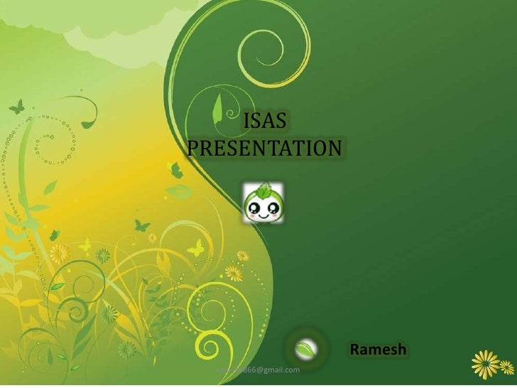 ISASPRESENTATION<br />Ramesh<br />ramesh866@gmail.com<br />1<br />