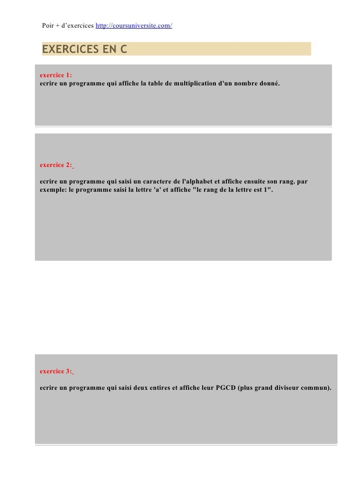 Poir + d'exercices http://coursuniversite.com/EXERCICES EN Cexercice 1:ecrire un programme qui affiche la table de multipl...