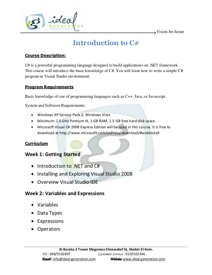 Vision for future                              Introduction to C#Course Description:C# is a powerful programming language ...