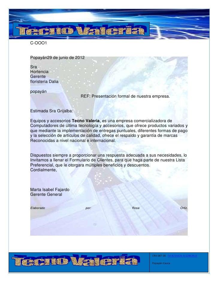 C-OOO1Popayán29 de junio de 2012SraHortenciaGerentefloristeria Daliapopayán                          REF: Presentación for...