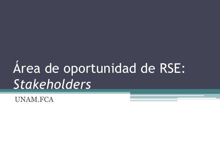Área de oportunidad de RSE: Stakeholders<br />UNAM.FCA<br />