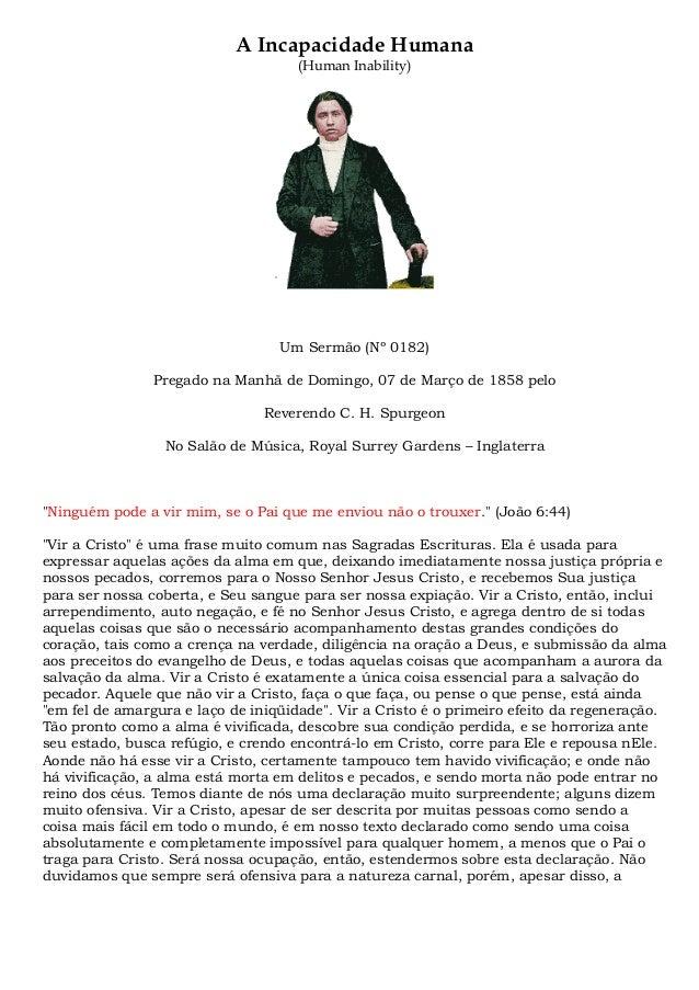A Incapacidade Humana (Human Inability) Um Sermão (Nº 0182) Pregado na Manhã de Domingo, 07 de Março de 1858 pelo Reverend...