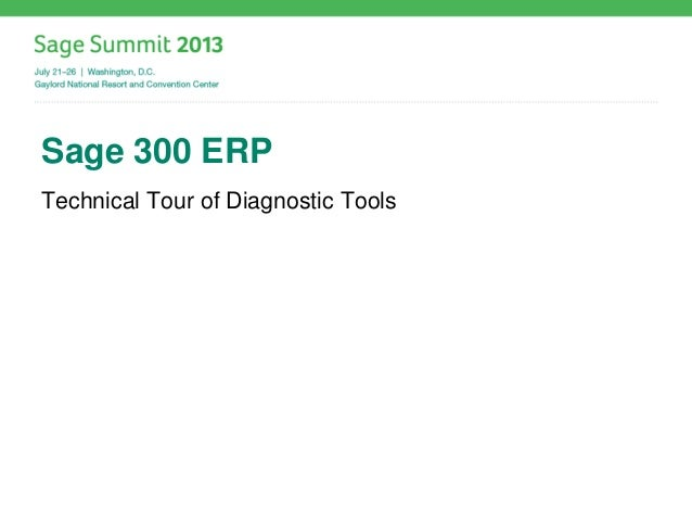 Sage 300 ERP Technical Tour of Diagnostic Tools