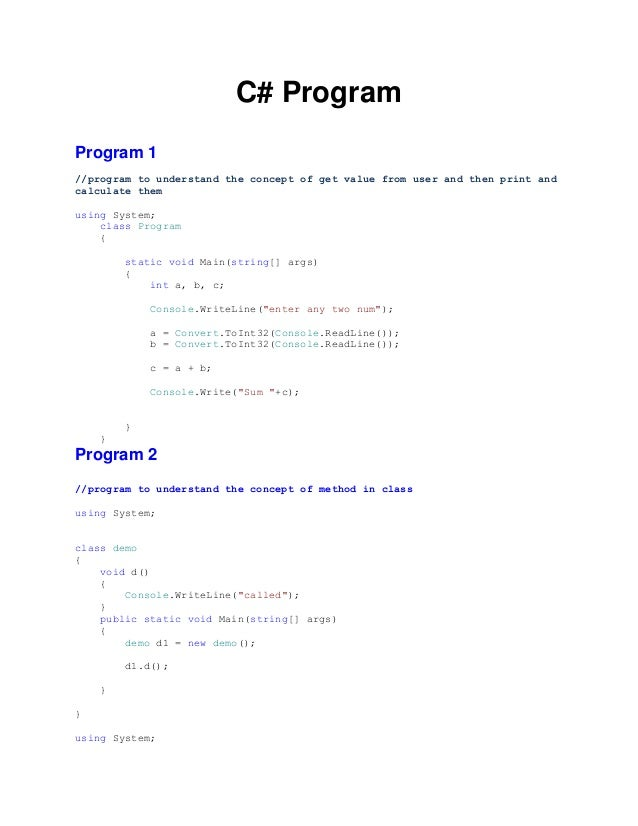 C# Program Program 1 //program to understand the concept of get value from user and then print and calculate them using Sy...